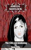 The 12th year awakening; Amelia Maylock (The Amelia Maylock books)