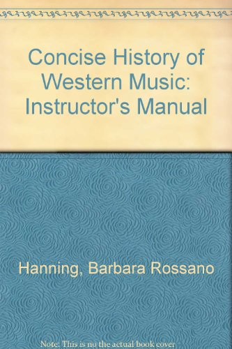 Concise History of Western Music: Instructor's Manual