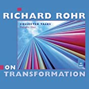 Richard Rohr on Transformation: Collected Talks: Volume One | [Richard Rohr]