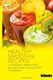 NrBooks Healthy Smoothie Recipes :The Perfect drink for a balanced diet and Detoxify your body