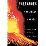 Volcanoes: Crucibles of Changeby Richard V. Fisher