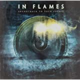 Soundtrack to Your Escape ~ In Flames