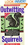 Outwitting Squirrels: 101 Cunning Str...