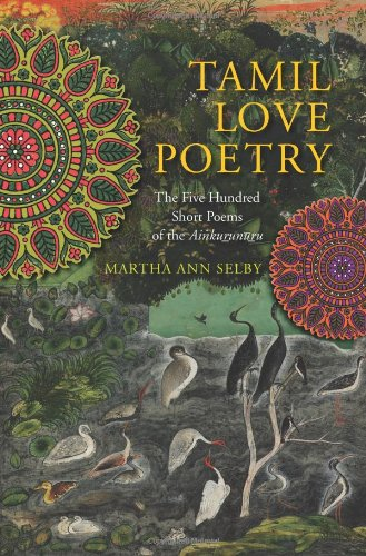 Tamil Love Poetry: The Five Hundred Short Poems of the Ainkurunuru (Translations from the Asian Classics)