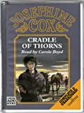 Cradle of Thorns: Complete & Unabridged Josephine Cox