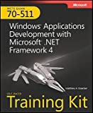 img - for MCTS Self-Paced Training Kit (Exam 70-511): Windows Application Development with Microsoft .NET Framework 4 [With CDROM]   [MCTS SELF PACED TRAINING -W/CD] [Paperback] book / textbook / text book