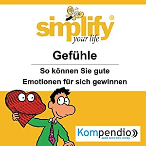 Simplify your life - Gefühle Hörbuch
