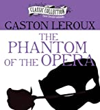 The Phantom of the Opera (The Classic Collection)