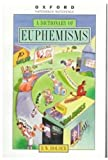 A Dictionary of Euphemisms (Oxford Paperback Reference) (0192800515) by R. W. Holder