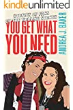 You Get What You Need (English Edition)
