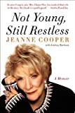 Not Young, Still Restless: A Memoir