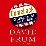 Comeback: Conservatism That Can Win Again | David Frum