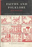 Faiths and folklore of the British Isles;: A descriptive and historical dictionary of the superstitions, beliefs and popular customs of England, ... with classical and foreign analogues, (0405086067) by Hazlitt, William Carew
