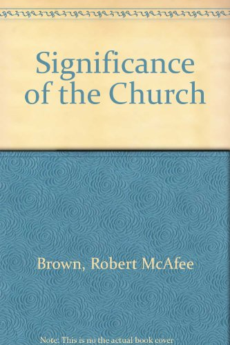 Significance of the Church, Brown, Robert McAfee