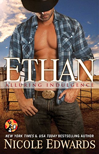 Nicole Edwards - Ethan (Alluring Indulgence Book 5)
