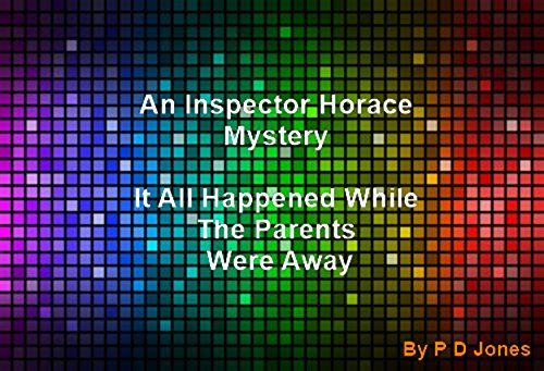 an-inspector-horace-mystery-it-all-happened-while-the-parents-were-away