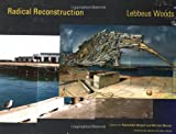 Radical Reconstruction (1568982860) by Lebbeus Woods