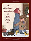 img - for A Christmas Adventure in Little Italy by James Doti (2010-08-02) book / textbook / text book