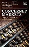img - for Concerned Markets: Economic Ordering for Multiple Values by Susi Geiger, Debbie Harrison, Hans Kjellberg, Alexandre Mall (2015) Hardcover book / textbook / text book