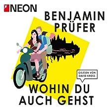 Wohin Du auch gehst (NEON Edition) Hörbuch von Benjamin Prüfer Gesprochen von: David Kross