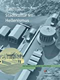 img - for Stadtkultur im Hellenismus (Die Hellenistische Polis Als Lebensform) (German Edition) book / textbook / text book