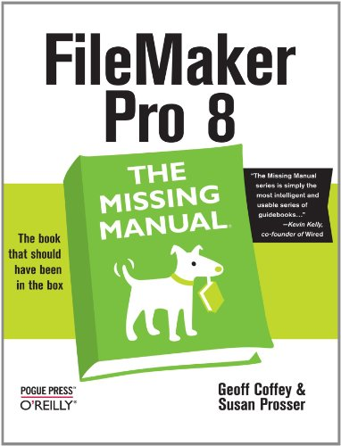Geoff Coffey, «FileMaker Pro 8: The Missing Manual»