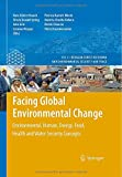 img - for Facing Global Environmental Change: Environmental, Human, Energy, Food, Health and Water Security Concepts (Hexagon Series on Human and Environmental Security and Peace) book / textbook / text book