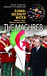 Global Security Watch--The Maghreb: A...