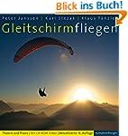 Gleitschirmfliegen: Theorie und Praxi...