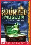 The Haunted Museum #2: The Phantom Mu...