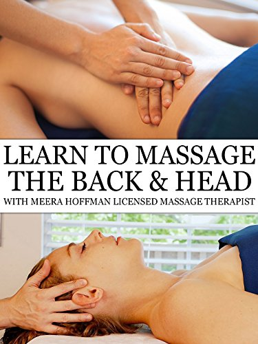 Learn Massage Techniques For Back Pain, Relaxation & Headache Relief