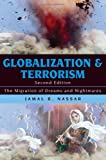 img - for By Jamal R. Nassar:Globalization and Terrorism: The Migration of Dreams and Nightmares Second (2nd) Edition (2/E) TEXTBOOK (non Kindle) [PAPERBACK] book / textbook / text book