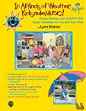 img - for In All Kinds of Weather, Kids Make Music! Sunny, Stormy, and Always Fun Music Activities for You and Your Child with CD (Audio) (Kids Make Music Series) book / textbook / text book