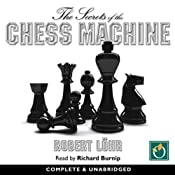 The Secrets of the Chess Machine | [Robert Lohr]