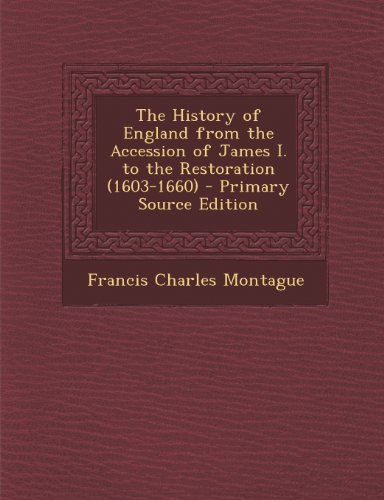 History of England from the Accession of James I. to the Restoration (1603-1660)