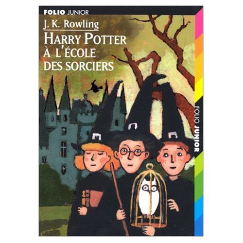 Harry Potter et l'ecole des Sorciers / Harry Potter and the Sorcerer's Stone (Harry Potter Series Year 1) (French Edition)