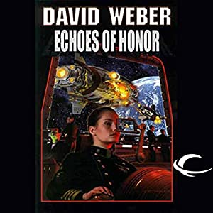 Echoes of Honor: Honor Harrington, Book 8 | [David Weber]