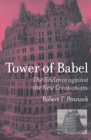 Tower of Babel: The Evidence against the New Creationism: Robert T. Pennock: 9780262661652: Amazon.com: Books