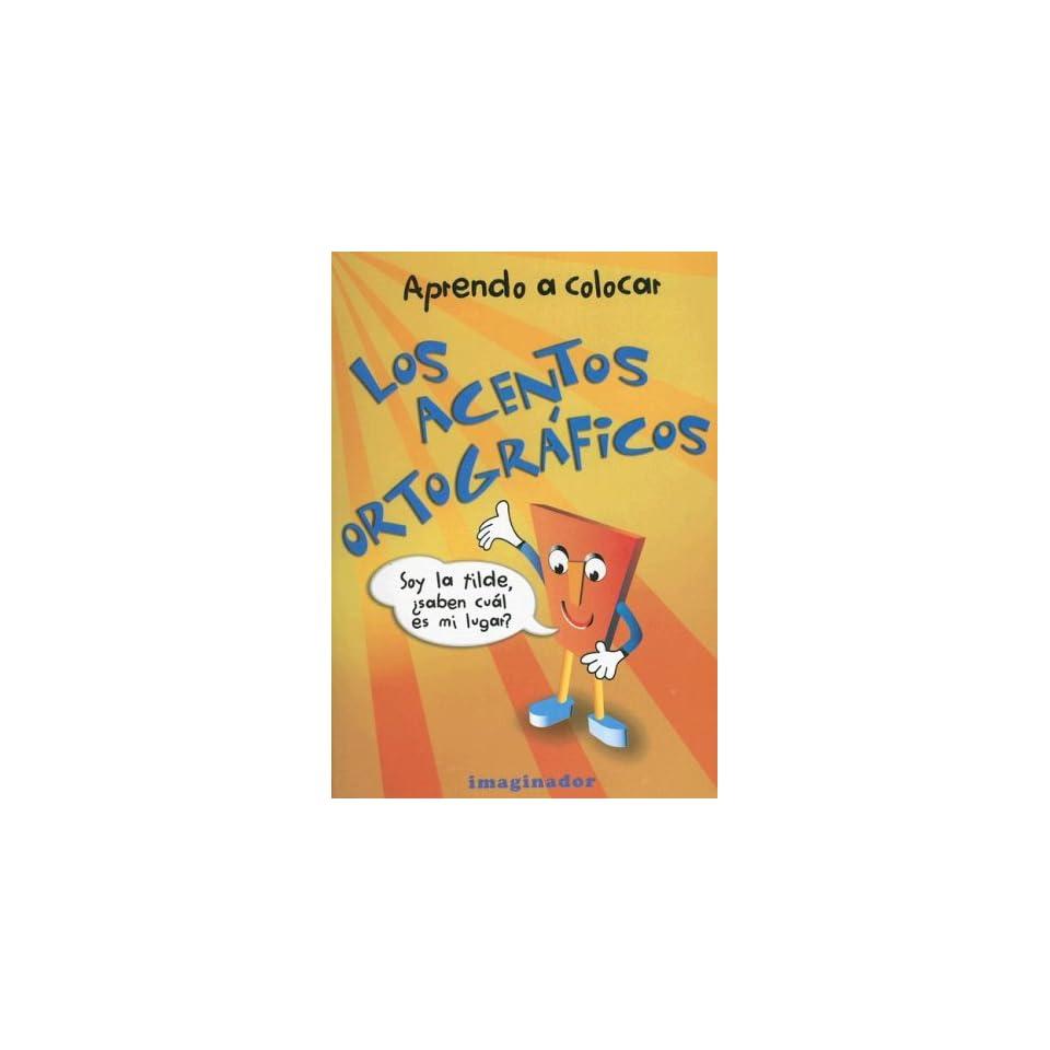 Aprendo A Colocar los Acentos Ortograficos (Spanish Edition)