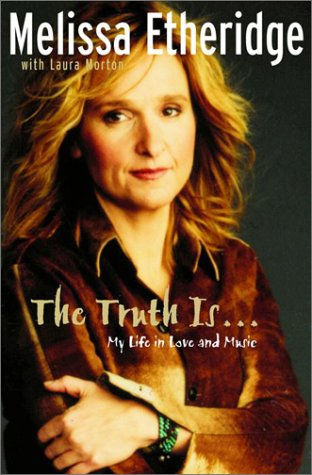 The Truth Is... My Life in Love and Music, Melissa Etheridge, Laura Morton