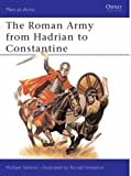 The Roman Army from Hadrian to Constantine (Men-at-Arms)