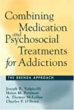 img - for Combining Medication and Psychosocial Treatments for Addictions: The BRENDA Approach book / textbook / text book