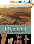 T�rkei: Wiege der Zivilisation