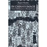 In China's Image: Chinese Self-Perception in Western Thought