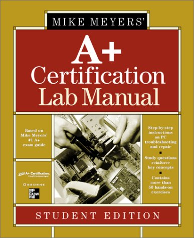Mike Meyers' A+ Certification Lab Manual Student Edition