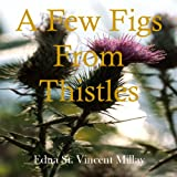 Few Figs from Thistles, A