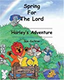 img - for Spring for the Lord: Harley's Adventure book / textbook / text book