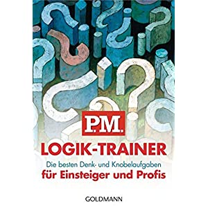 P.M. Logik-Trainer für Einsteiger und Profis: Die besten Denk- und Knobelau
