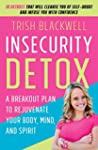 Insecurity Detox: A Breakout Plan to...