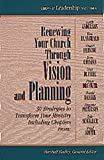 Renewing Your Church Through Vision and Planning: 30 Strategies to Transform Your Ministry (Library of Leadership Development) (1556619650) by Shelley, Marshall